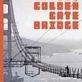 Building the Golden Gate Bridge by Harvey Schwartz