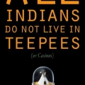 All Indians Do Not Live in Teepees by Cathy Robbins