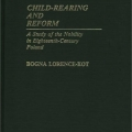 Child Rearing and Reform by Bogna Lorence-Kot