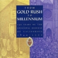 From Gold Rush to Millennium by Judith Robinson