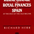 Rural Change and Royal Finances in Spain by Richard Herr