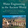 Water Engineering in the Ancient World by Charles Ortloff